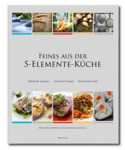 Feines aus der 5-Elemente-Küche