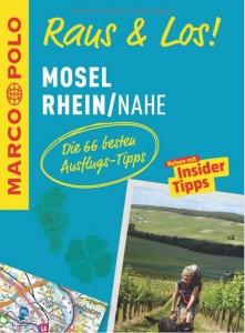 Freizeit-Führer Raus & Los für Mosel, Rhein und Nahe